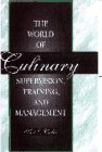 9780133488975: World of Culinary Supervision, Training and Management, The