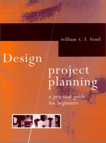 9780133492750: Design Project Planning: A Practical Guide for Beginners