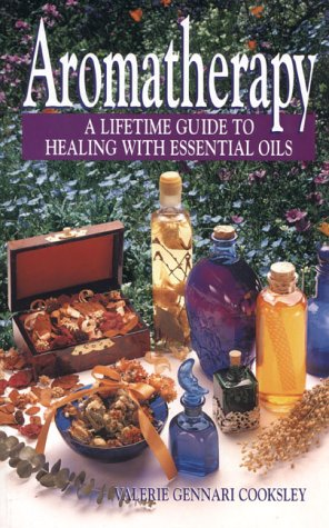 9780133494242: Aromatherapy: A Lifetime Guide to Healing with Essential Oils