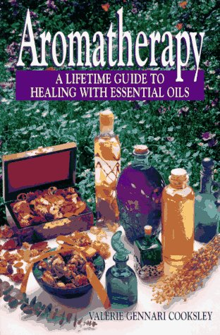 9780133494327: Aromatherapy: Natural Healing with Essential Oils: A Lifetime Guide to Healing with Essential Oils