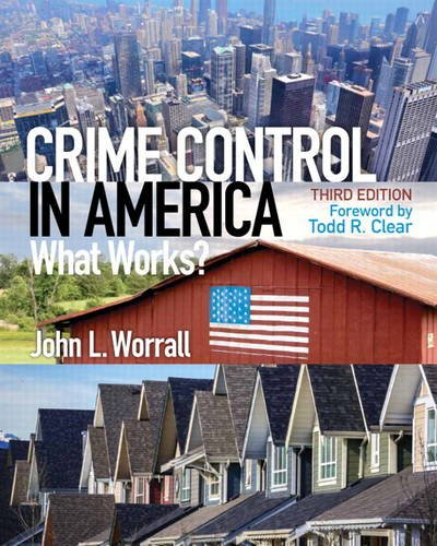 9780133495485: Crime Control in America: What Works? (3rd Edition)