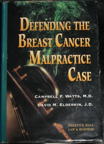 9780133495980: Defending the Breast Cancer Malpractice Case