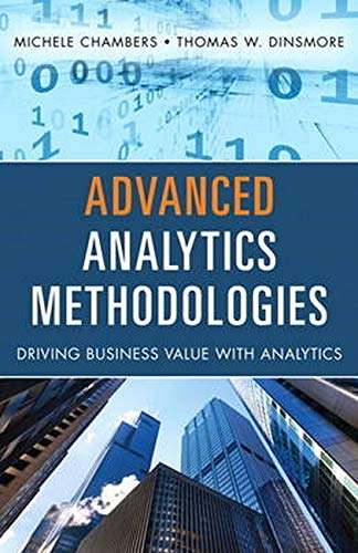 9780133498608: Advanced Analytics Methodologies: Driving Business Value with Analytics
