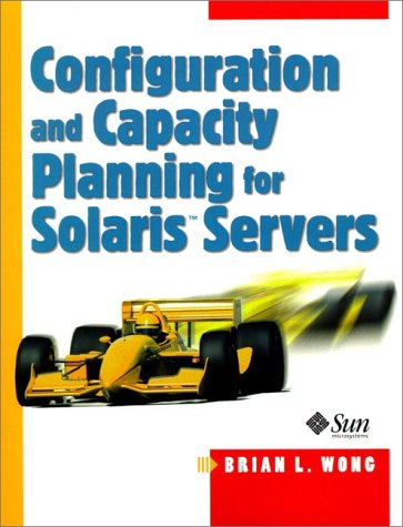 9780133499520: Configuration and Capacity Planning for Solaris Servers