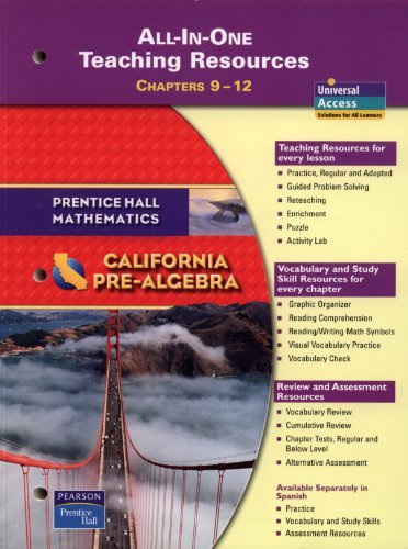 California Pre-Algebra All-in-One Teaching Resources; Chapters 9-12: Hall, Pearson Prentice
