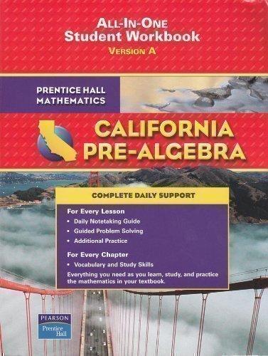 9780133501148: Prentice Hall Mathematics California Pre-Algebra All-In-One Student Workbook Version A