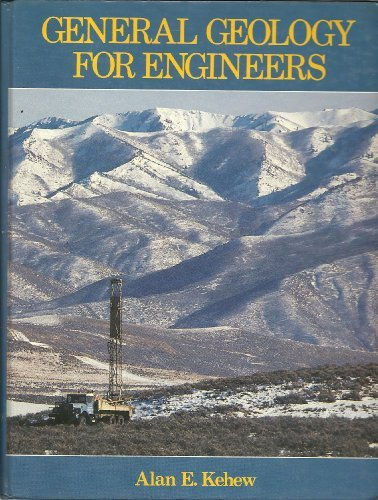 General Geology for Engineers: Alan E. Kehew