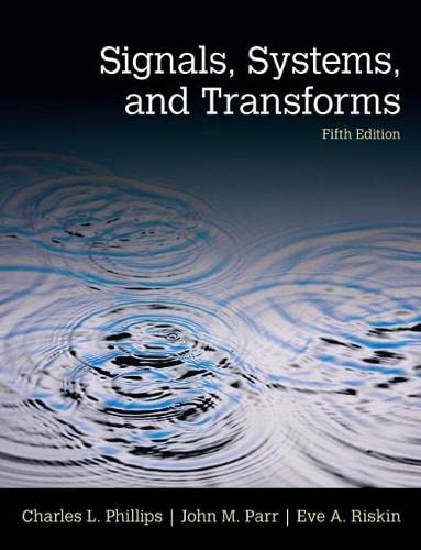 Signals, Systems, & Transforms (5th Edition): Phillips, Charles L.,
