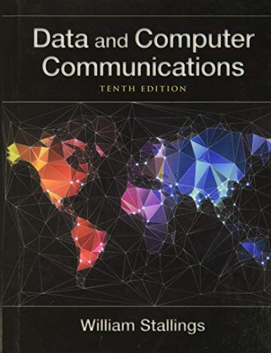 Data and Computer Communications (10th Edition) (William Stallings Books on Computer and Data Communications) (0133506487) by William Stallings