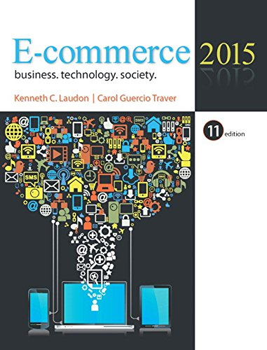 9780133507164: E-commerce 2015: Business, Technology, Society