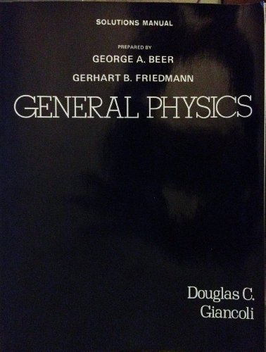 9780133509014: General physics, Douglas C. Giancoli: Solutions manual
