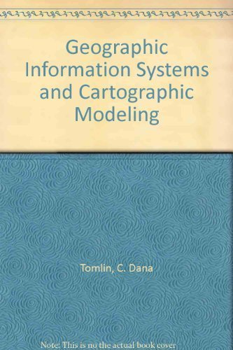 9780133509274: Geographic Information Systems and Cartographic Modeling