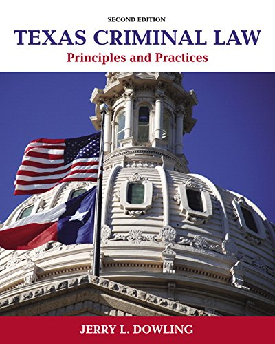 9780133512571: Texas Criminal Law: Principles and Practices (2nd Edition)