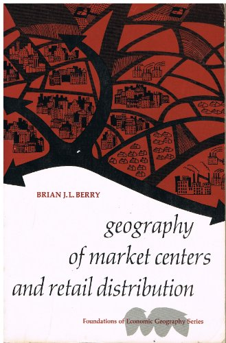 9780133513042: Geography of Market Centres and Retail Distribution (Foundations of Economic Geography)