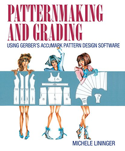 9780133514360: Patternmaking and Grading Using Gerber's AccuMark Pattern Design Software