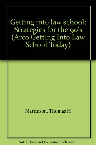 9780133516937: Getting into law school: Strategies for the 90's (Arco Getting Into Law School Today)