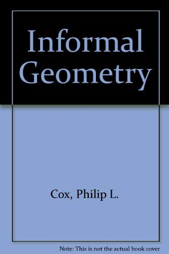 9780133517682: Informal Geometry