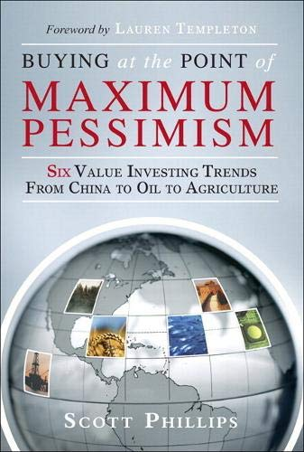 9780133517897: Buying at the Point of Maximum Pessimism: Six Value Investing Trends from China to Oil to Agriculture
