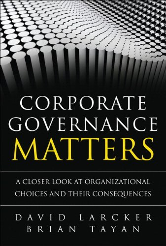 Corporate Governance Matters: A Closer Look at Organizational Choices and Their Consequences (...