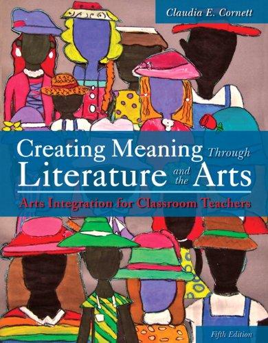 Creating Meaning Through Literature and the Arts: Cornett, Claudia E.