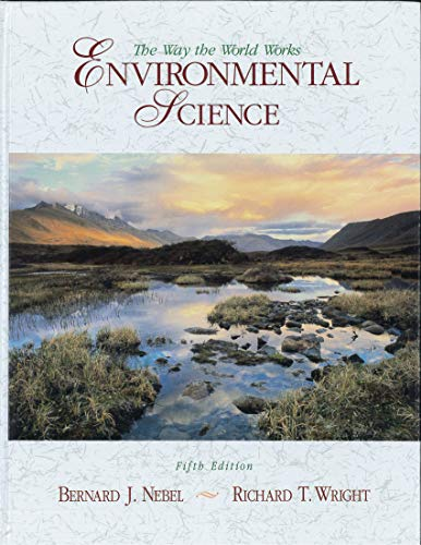 9780133521542: Environmental Science : The Way the World Works