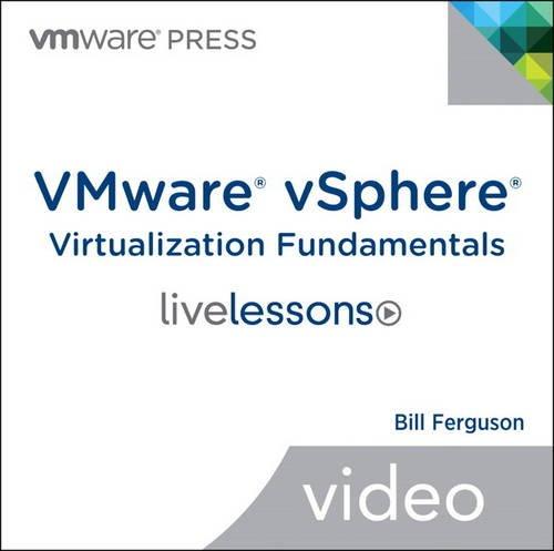 9780133521955: VMware vSphere Virtualization Fundamentals LiveLessons (Video Training), (DVD)