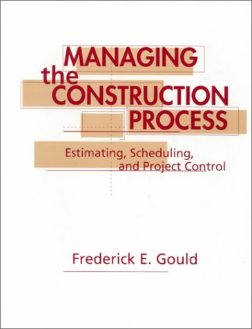 9780133523379: Managing the Construction Process: Estimating, Scheduling, and Project Control
