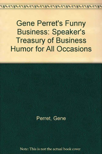 9780133525359: Gene Perret's Funny Business: Speaker's Treasury of Business Humor for All Occasions