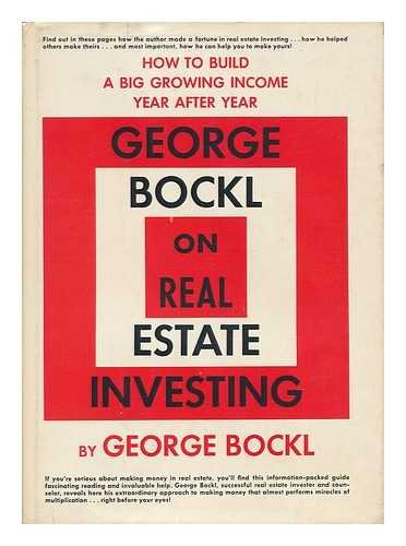 9780133527247: George Bockl On real estate investing: How to build a big, growing income year after year
