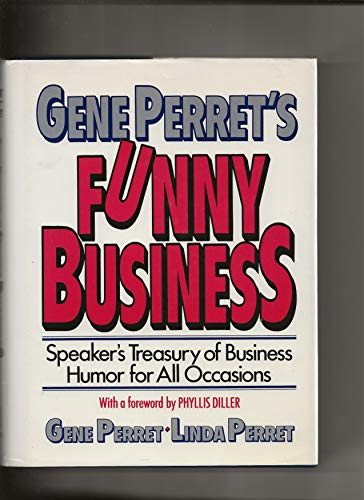 9780133528817: Gene Perret's Funny Business : Speaker's Treasury of Business Humor for All Occasions