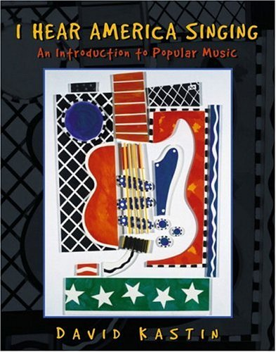 9780133533767: I Hear America Singing: An Introduction to Popular Music
