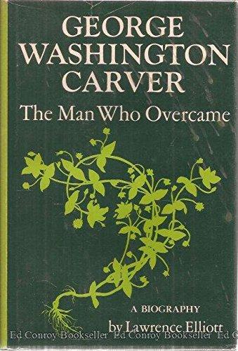 9780133539042: George Washington Carver: The Man Who Overcame