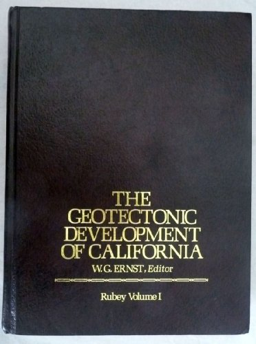 GEOTECTONIC DEVELOPMENT of CALIFORNIA, Rubey Volume I. *: ERNST, W. G.