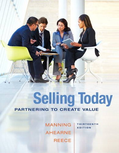 Selling Today: Partnering to Create Value (13th: Ahearne, Michael; Manning,