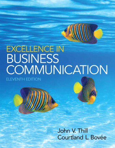 Excellence in Business Communication (11th Edition): Thill, John V.,