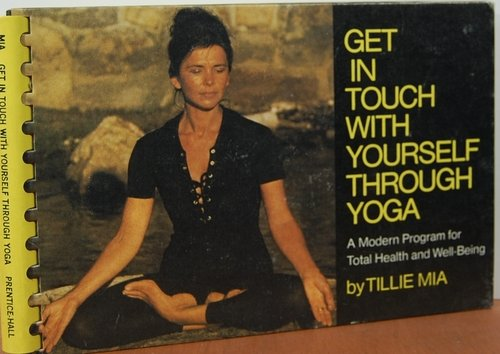 9780133544237: Get in touch with yourself through yoga;: A modern program for total health and well-being