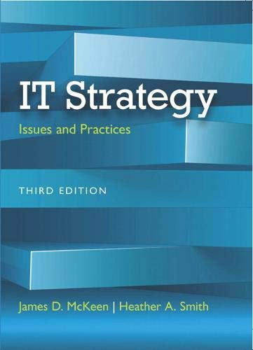 IT Strategy: Issues and Practices (3rd Edition): James D McKeen,