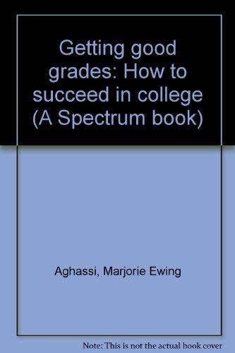 9780133545142: Getting good grades: How to succeed in college (A Spectrum book)