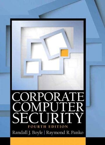 Corporate Computer Security (4th Edition): Boyle, Randy J.;