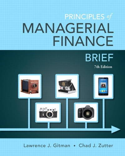 9780133546408: Principles of Managerial Finance, Brief (7th Edition)- Standalone book (Pearson Series in Finance)
