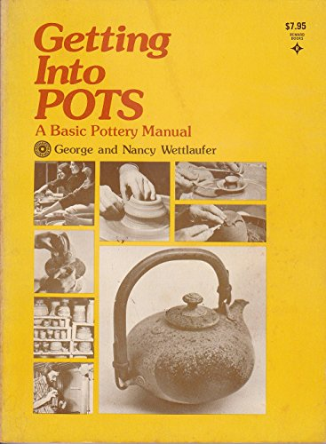 9780133547047: Getting into Pots: Basic Pottery Manual