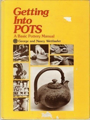 9780133547122: Getting into Pots: Basic Pottery Manual
