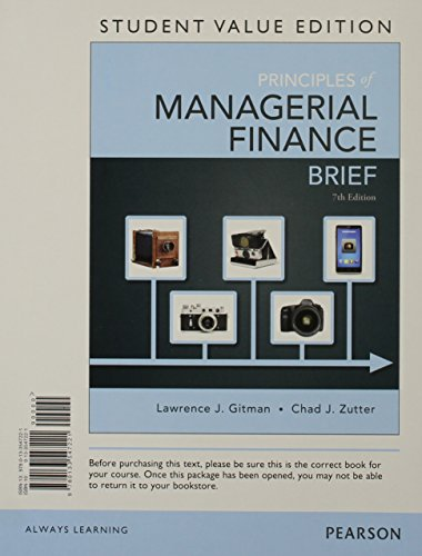 9780133547221: Principles of Managerial Finance, Brief, Student Value Edition (7th Edition)
