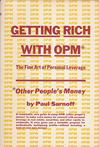 9780133547535: Getting rich with OPM; the fine art of personal leverage