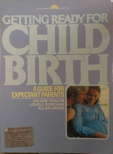 9780133547955: Getting Ready for Childbirth: A Guide for Expectant Parents (Spectrum Book)