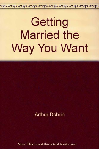 9780133548112: Getting married the way you want