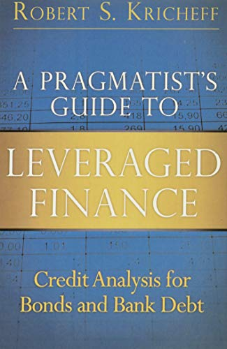 9780133552768: A Pragmatist's Guide to Leveraged Finance: Credit Analysis for Bonds and Bank Debt (paperback) (Applied Corporate Finance)