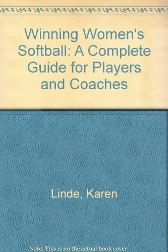 9780133561487: Winning Women's Softball: A Complete Guide for Players and Coaches