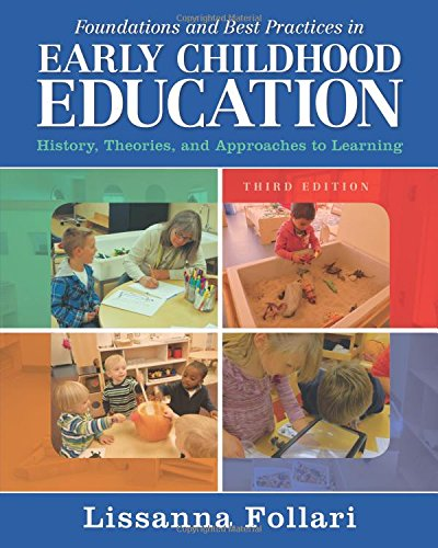 9780133564440: Foundations and Best Practices in Early Childhood Education: History, Theories, and Approaches to Learning