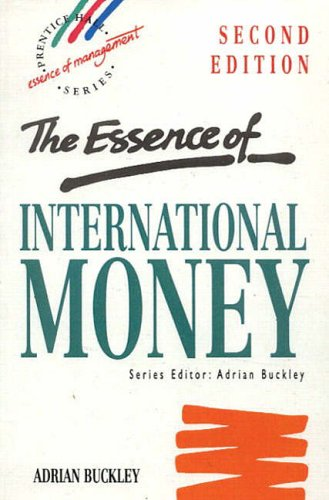 9780133564945: The Essence of International Money (Essence of Management)